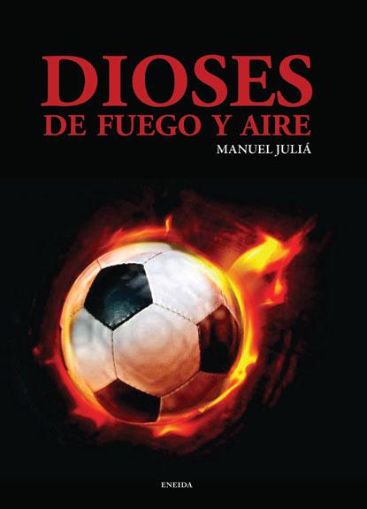 DIOSES DE FUEGO Y AIRE